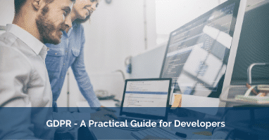 GDPR – A Practical Guide for Developers