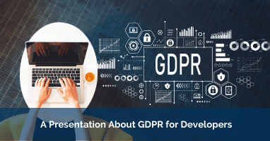 A Presentation About GDPR for Developers