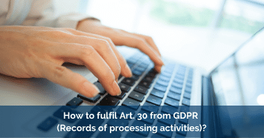 How to fulfill Art. 30 from GDPR -Records of processing activities