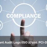Compliant Audit Logs (ISO 27100, PCI-DSS, etc.)