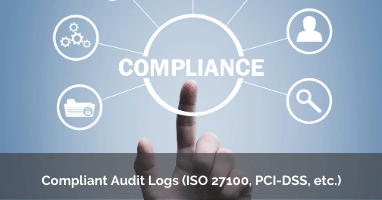 Compliant Audit Logs - GDPR ISO 27100 PCI-DSS