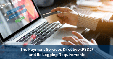 The Payment Services Directive (PSD2) and its Logging Requirements