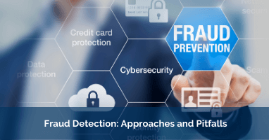 Fraud Detection Approaches and Pitfalls