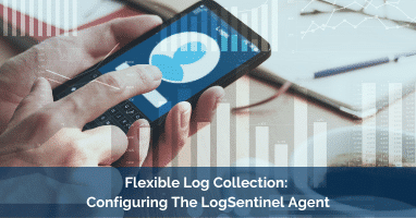 Flexible Log Collection Configuring The LogSentinel Agent