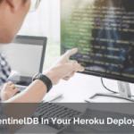 Try SentinelDB In Your Heroku Deployment