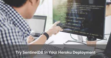 Try SentinelDB In Your Heroku Deployment