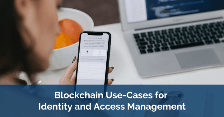 Identity and Access Management Solutions Blockchain Use-Cases for IAM