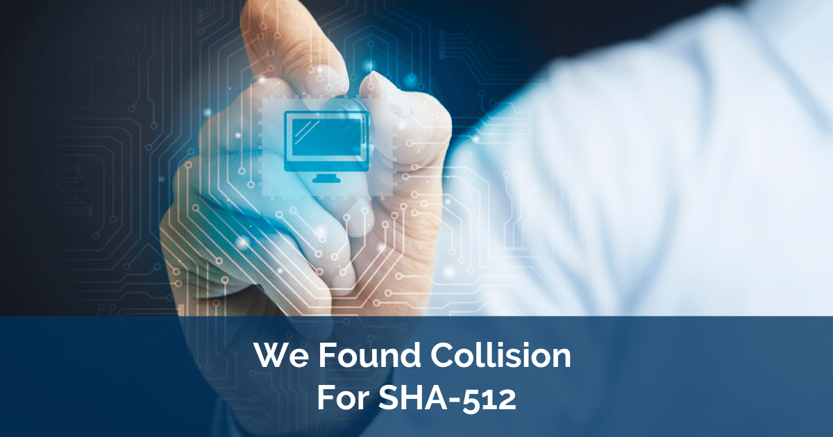 We Found Collision For SHA-512
