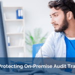 Protecting On-Premise Audit Trail