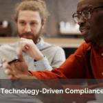 Technology-Driven Compliance