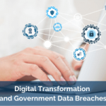 Digital Transformation and Government Data Breaches