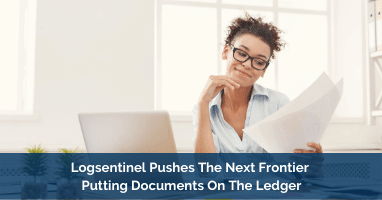 Logsentinel Pushes The Next Frontier Putting Docs On The Ledger