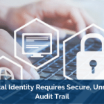 NIST: Digital Identity Requires Secure Audit Trail