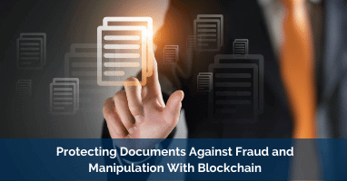 Protecting Documents Against Fraud and Manipulation With Blockchain