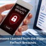 Lessons Learned from the Biggest FinTech Breaches