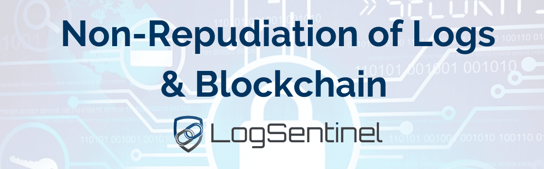 Non-Repudiation of Logs and Blockchain