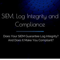 Siem, log integrity and compliance