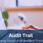 Audit Trail - Purpose, Importance and Best Practices