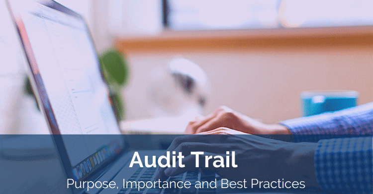 Audit-Trail-purpose-benefits-best-practices