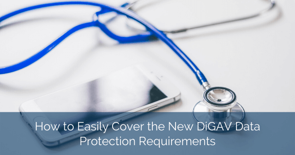 How to Easily Cover the New DiGAV Data Protection Requirements