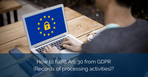 How-to-fulfill-Art.-30-from-GDPR-Records-of-processing-activities