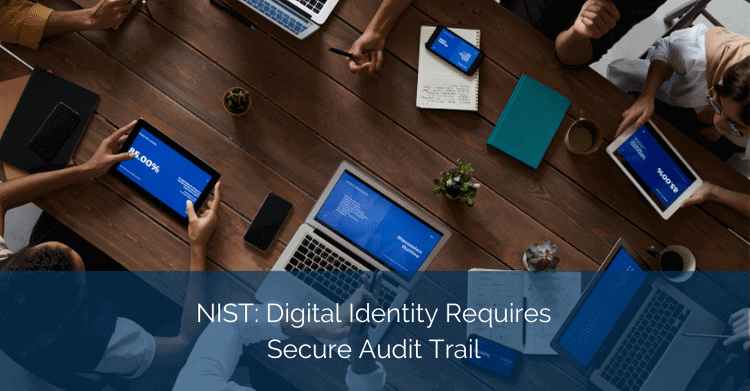 NIST-Digital-Identity-Requires-Secure-Audit-Trail