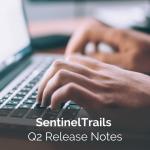 Q2 SentinelTrails Release Notes