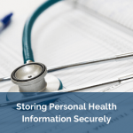 How to Store Personal Health Information Securely