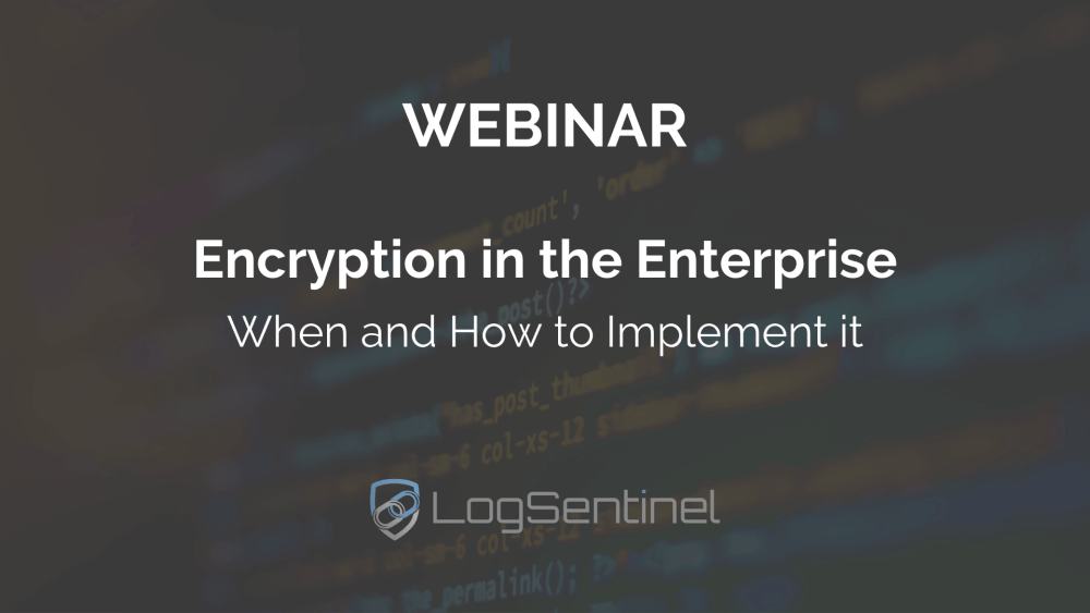 Webinar Wncryption in the Enterprise best practices for implementation