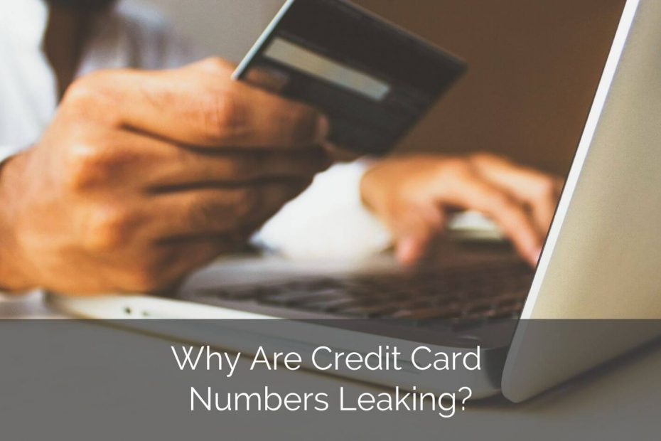 Why Are Credit Card Numbers Leaking