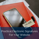 Practical Electronic Signatures For Your Website
