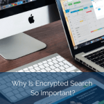 Why Is Searchable Encryption So Important?