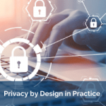Privacy by Design in Practice