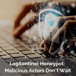 LogSentinel Honeypot: Malicious Actors Don't Wait