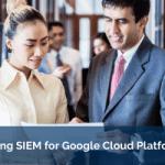 SIEM for Google Cloud Platform