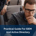 Practical Guide For SIEM And Active Directory