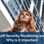 SAP Security Monitoring and Why Is It Important