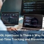 SQL Injections: Is There a Way for Real-Time Tracking and Prevention?