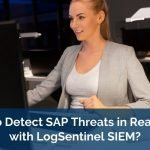 How to Detect SAP Threats in Real-Time with LogSentinel SIEM?