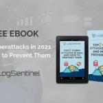 Free Ebook: Top 3 Cyberattacks in 2021